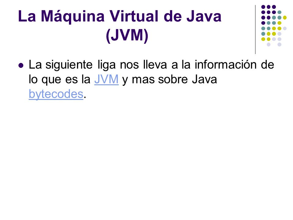 La Máquina Virtual de Java (JVM)