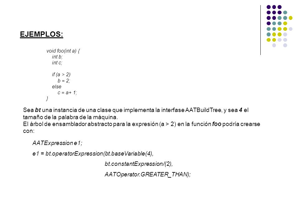 EJEMPLOS: void foo(int a) { int b; int c; if (a > 2) b = 2; else. c = a+ 1; }