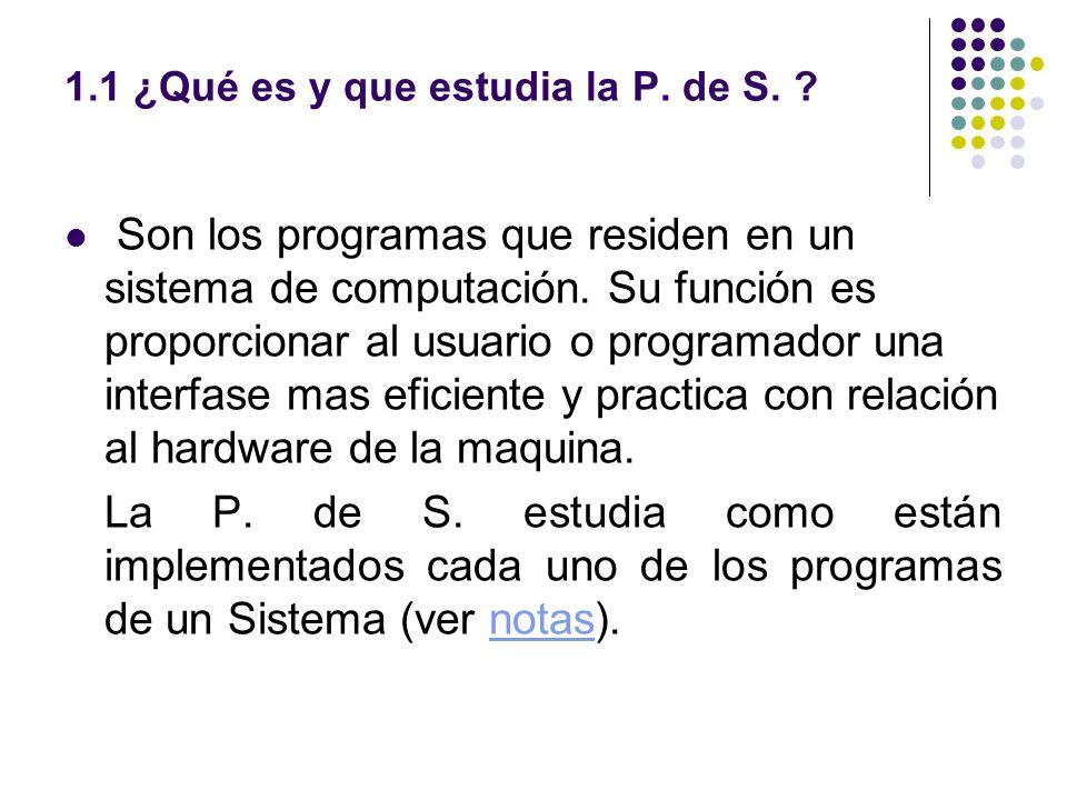 1.1 ¿Qué es y que estudia la P. de S.