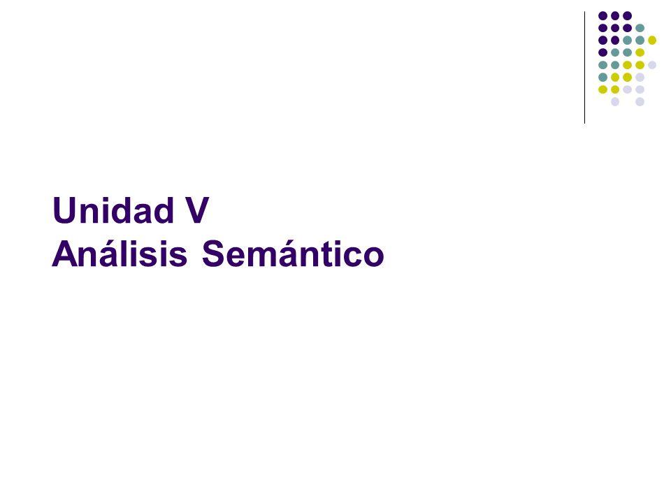 Unidad V Análisis Semántico