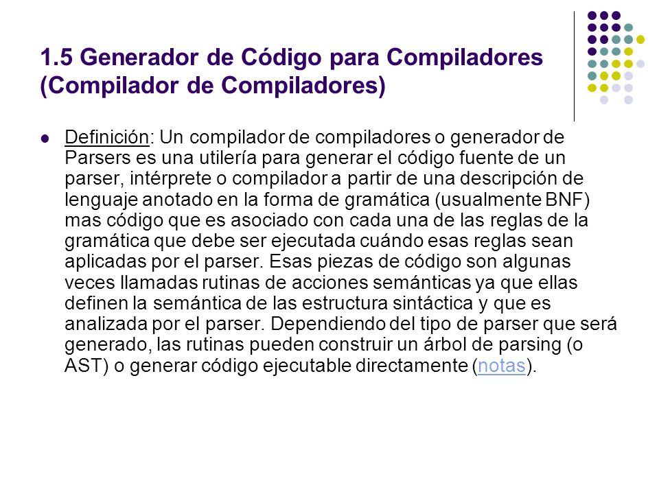 1.5 Generador de Código para Compiladores (Compilador de Compiladores)