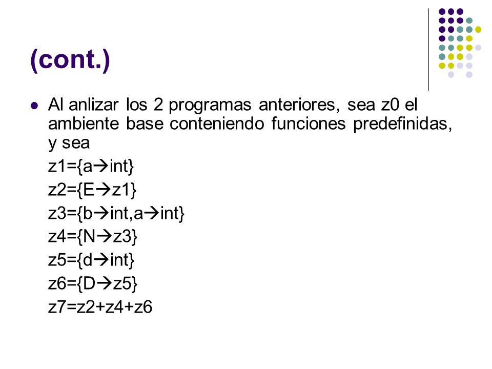(cont.) Al anlizar los 2 programas anteriores, sea z0 el ambiente base conteniendo funciones predefinidas, y sea.