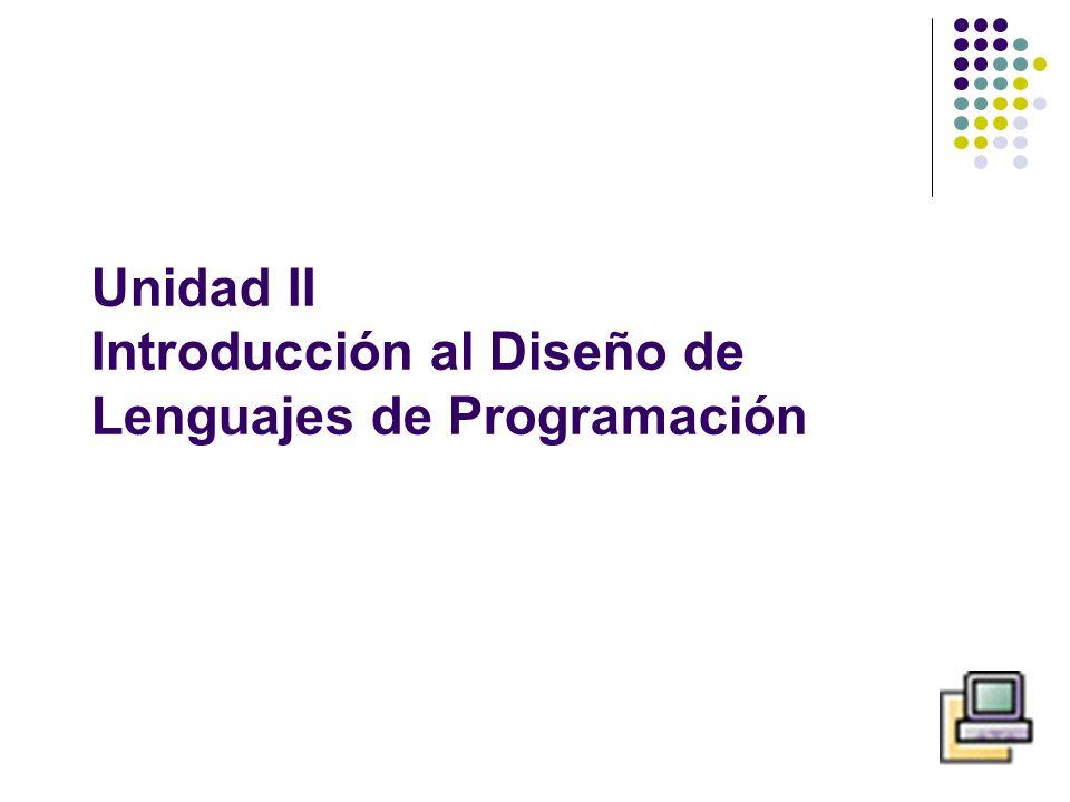 Unidad II Introducción al Diseño de Lenguajes de Programación