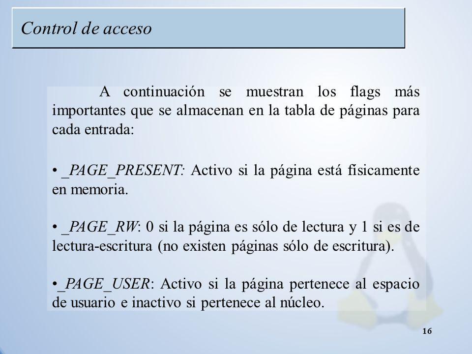 Control de acceso A continuación se muestran los flags más importantes que se almacenan en la tabla de páginas para cada entrada: