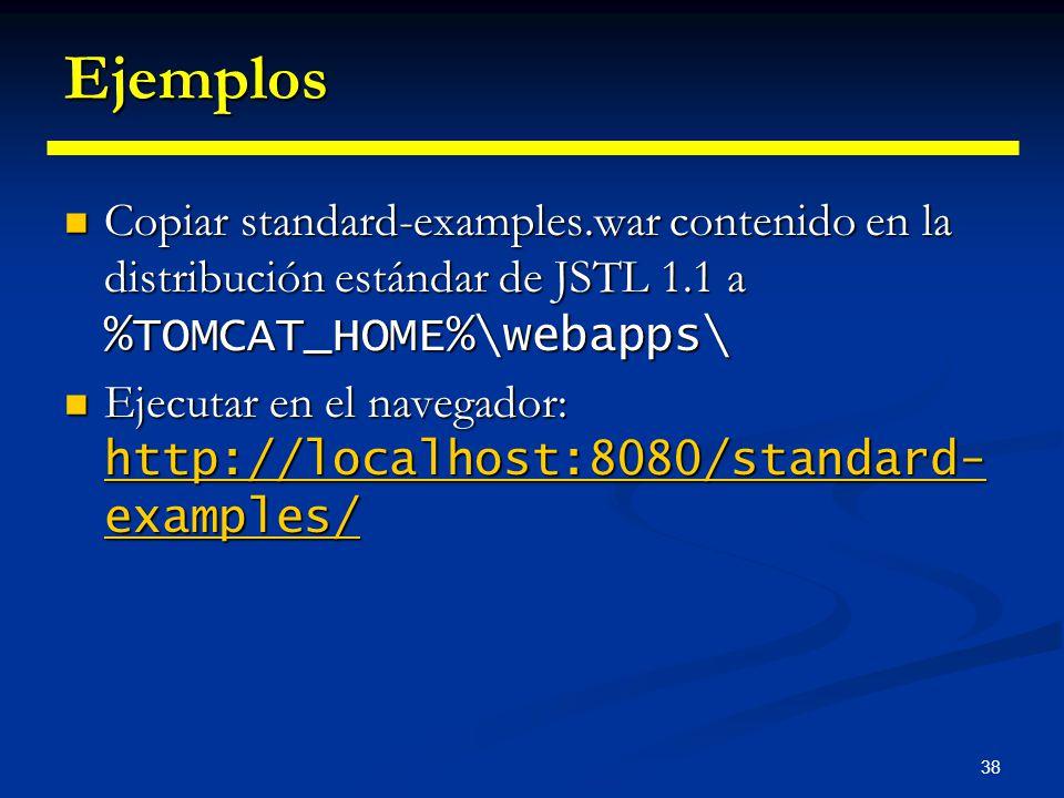 Ejemplos Copiar standard-examples.war contenido en la distribución estándar de JSTL 1.1 a %TOMCAT_HOME%\webapps\