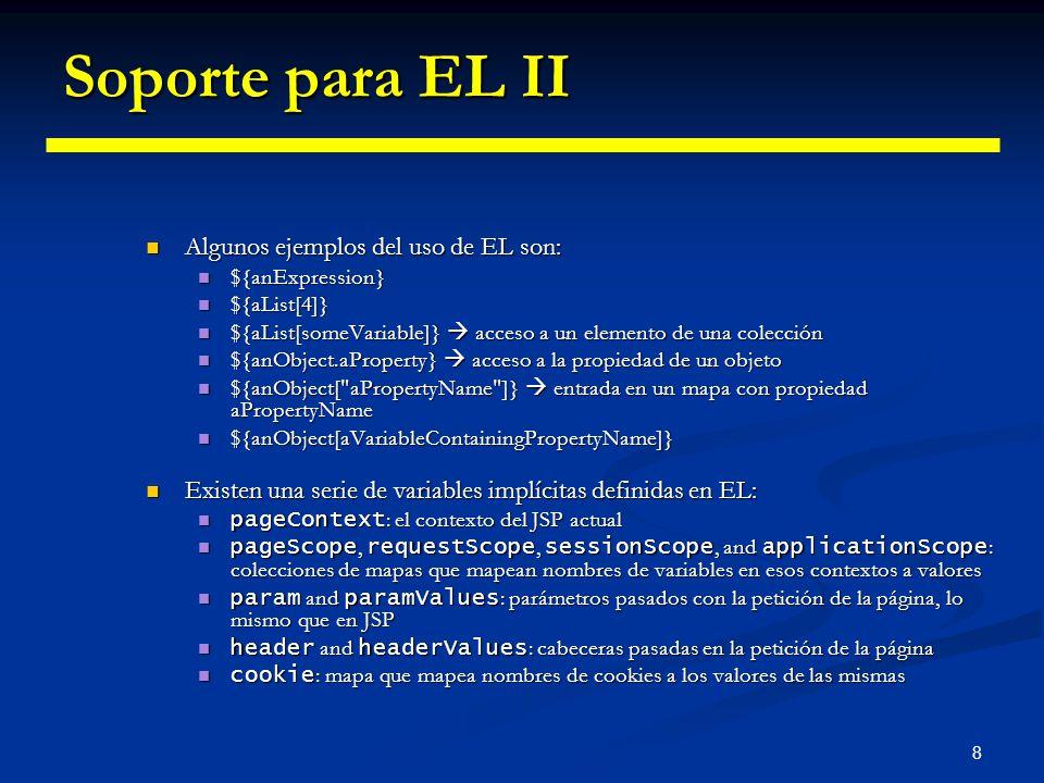 Soporte para EL II Algunos ejemplos del uso de EL son: