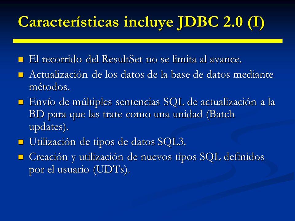 Características incluye JDBC 2.0 (I)