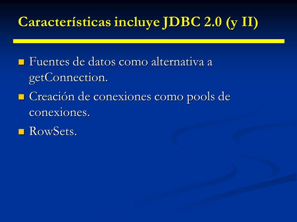 Características incluye JDBC 2.0 (y II)
