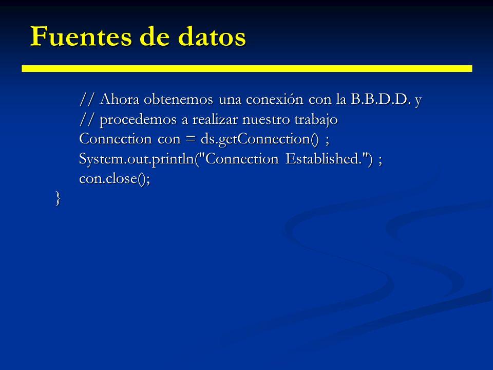 Fuentes de datos // Ahora obtenemos una conexión con la B.B.D.D. y