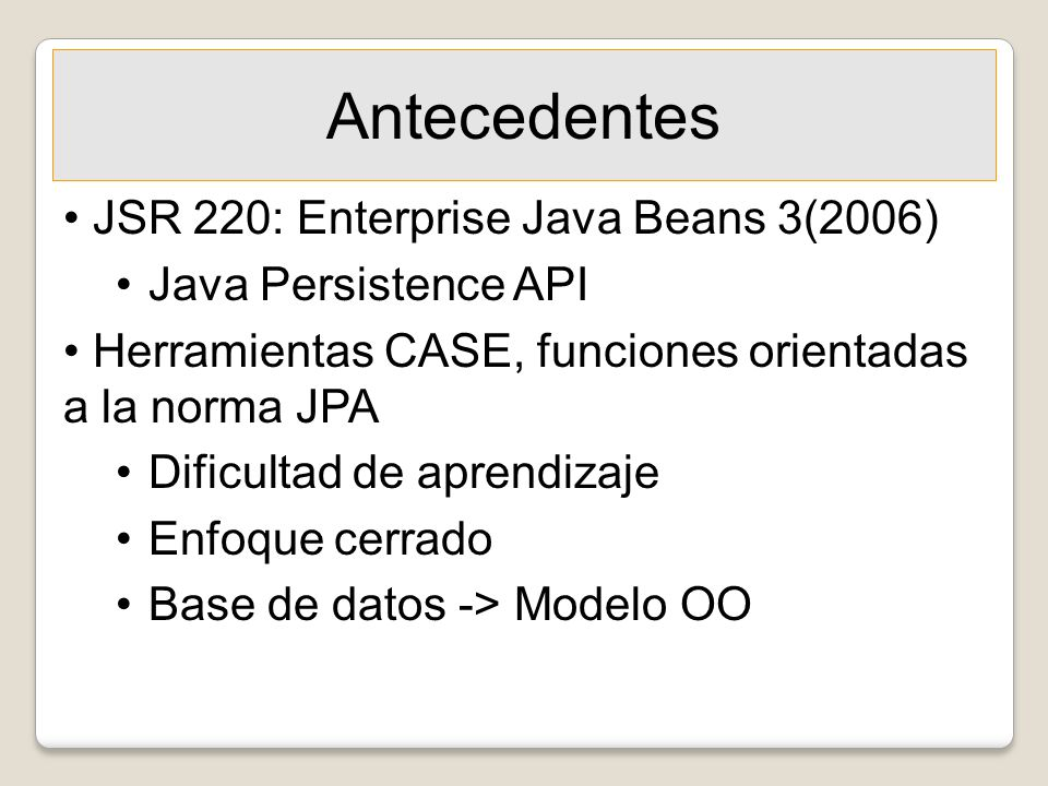 Antecedentes JSR 220: Enterprise Java Beans 3(2006)