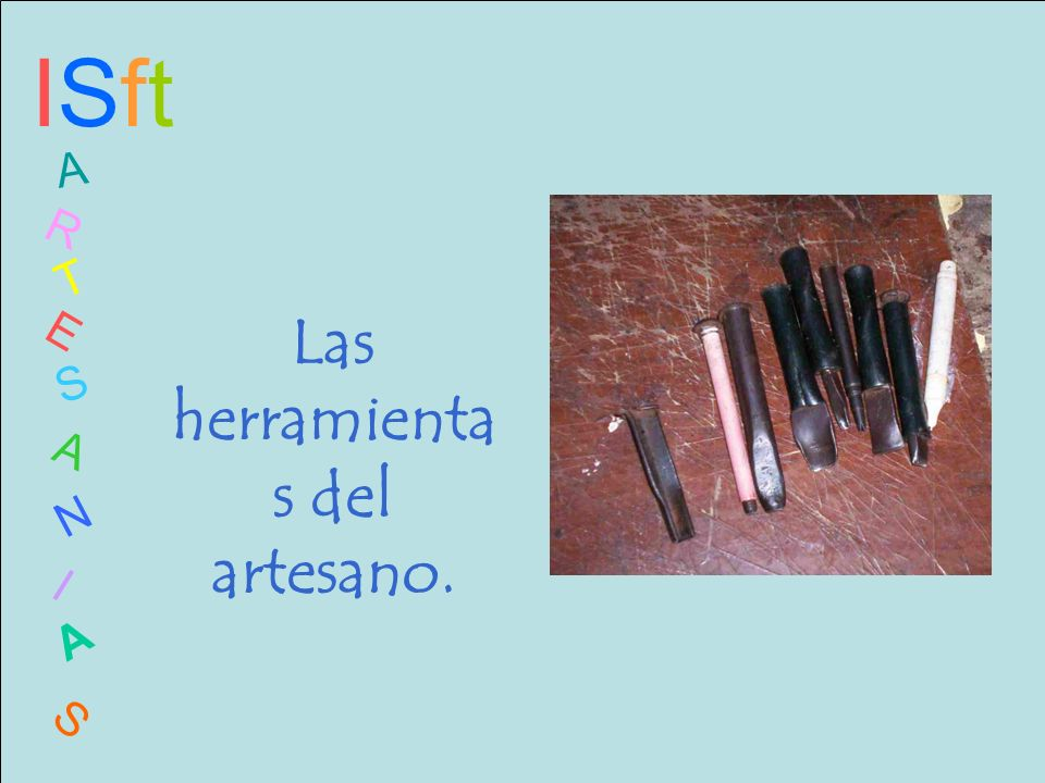 Las herramientas del artesano.