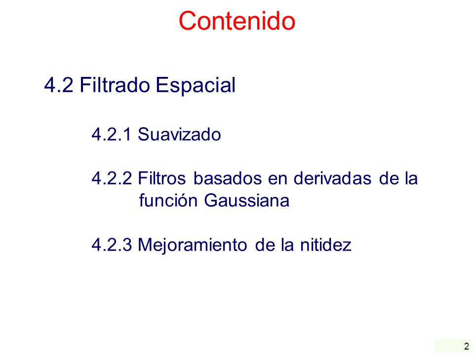 Contenido 4.2 Filtrado Espacial 4.2.1 Suavizado