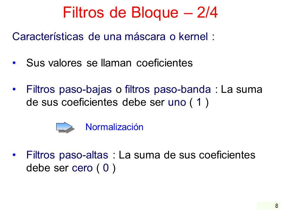 Filtros de Bloque – 2/4 Características de una máscara o kernel :