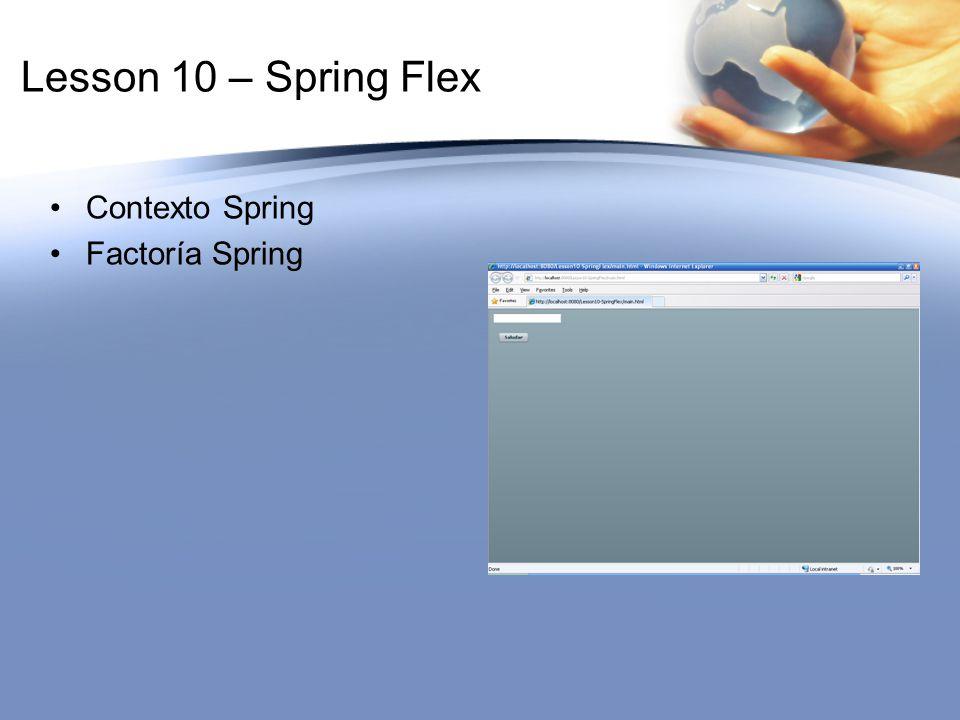 Lesson 10 – Spring Flex Contexto Spring Factoría Spring