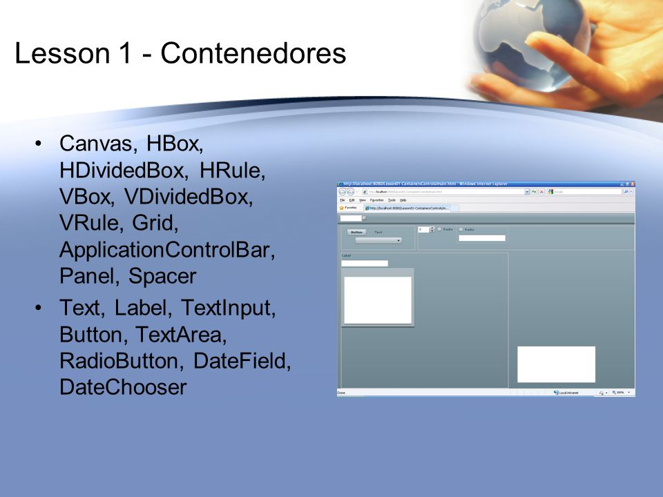 Lesson 1 - Contenedores Canvas, HBox, HDividedBox, HRule, VBox, VDividedBox, VRule, Grid, ApplicationControlBar, Panel, Spacer.