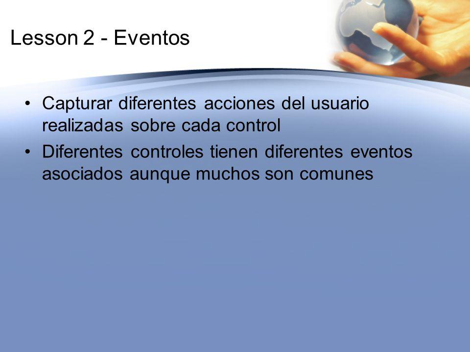Lesson 2 - Eventos Capturar diferentes acciones del usuario realizadas sobre cada control.