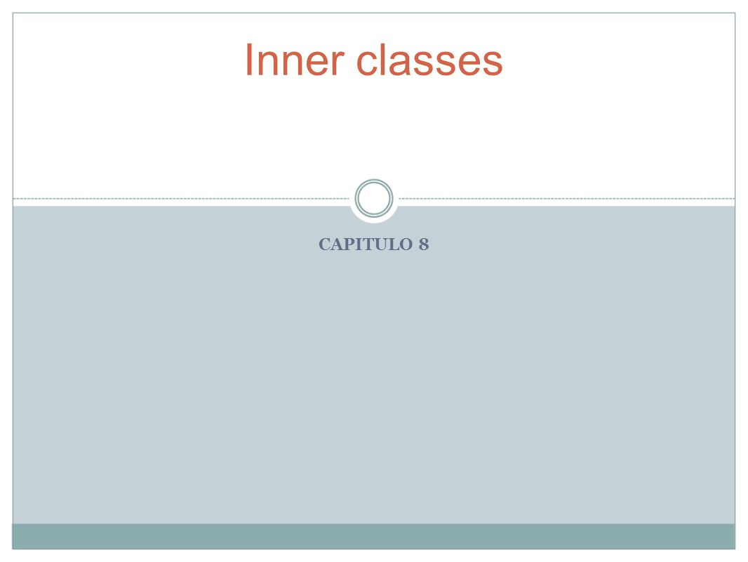 Inner classes CAPITULO 8