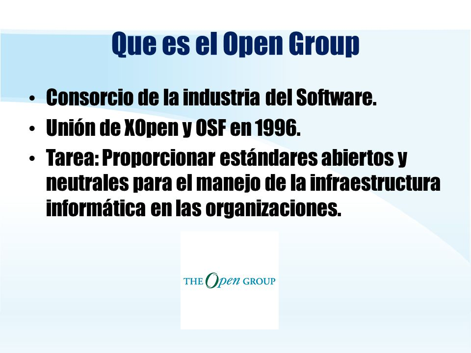 Que es el Open Group Consorcio de la industria del Software.