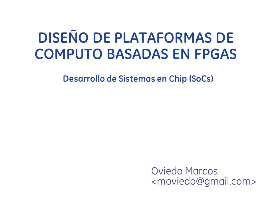 DISEÑO DE PLATAFORMAS DE COMPUTO BASADAS EN FPGAS