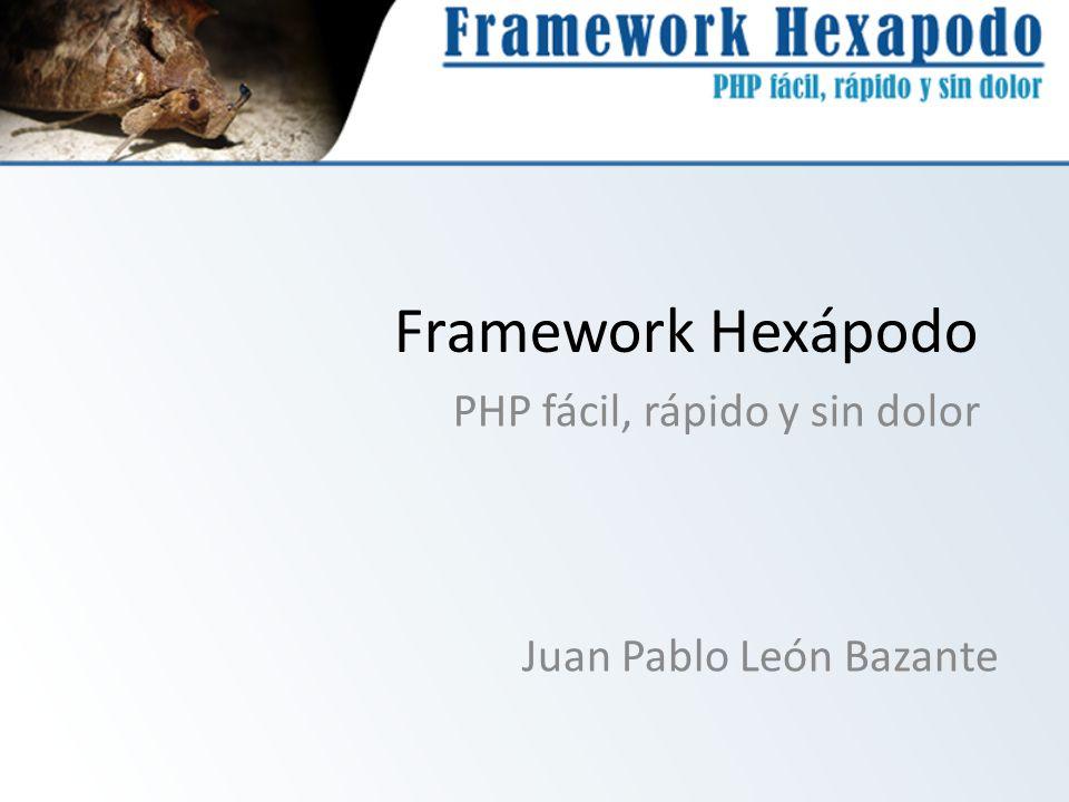 Framework Hexápodo PHP fácil, rápido y sin dolor