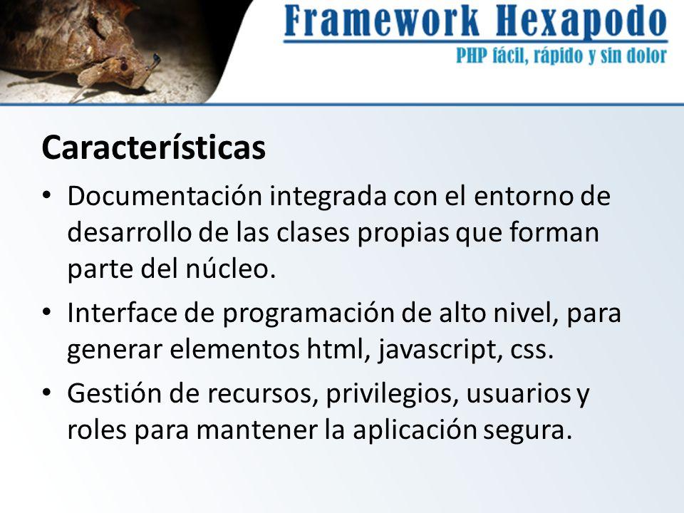 Características Documentación integrada con el entorno de desarrollo de las clases propias que forman parte del núcleo.