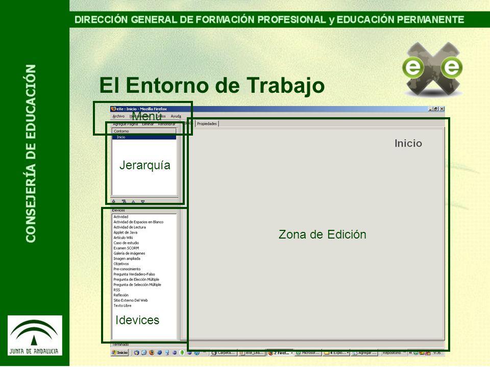 El Entorno de Trabajo Menú Jerarquía Zona de Edición Idevices