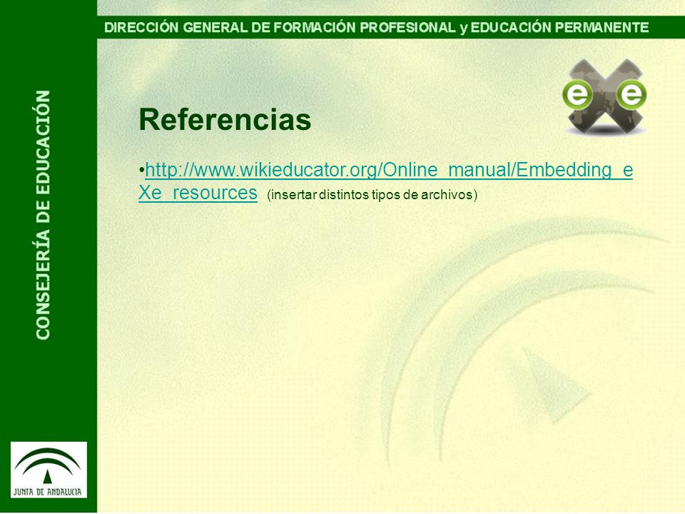 Referencias http://www.wikieducator.org/Online_manual/Embedding_eXe_resources (insertar distintos tipos de archivos)