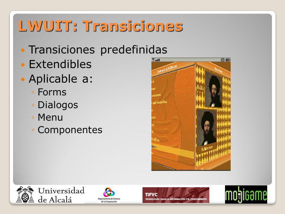 LWUIT: Transiciones Transiciones predefinidas Extendibles Aplicable a:
