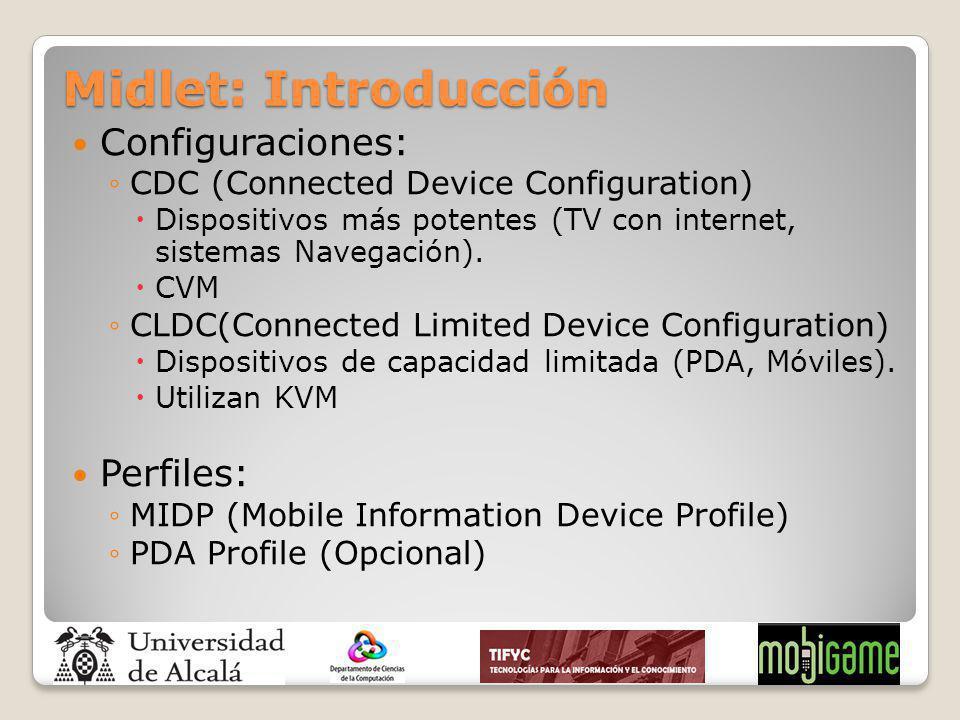 Midlet: Introducción Configuraciones: Perfiles: