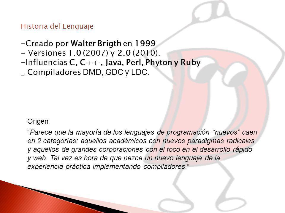 -Creado por Walter Brigth en 1999 - Versiones 1.0 (2007) y 2.0 (2010).