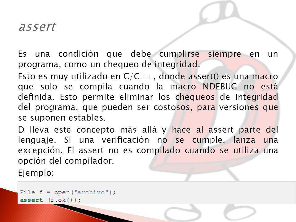 assert Es una condición que debe cumplirse siempre en un programa, como un chequeo de integridad.
