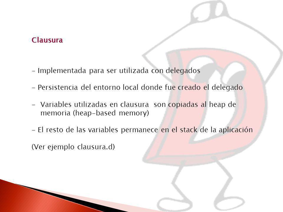 Clausura - Implementada para ser utilizada con delegados. - Persistencia del entorno local donde fue creado el delegado.