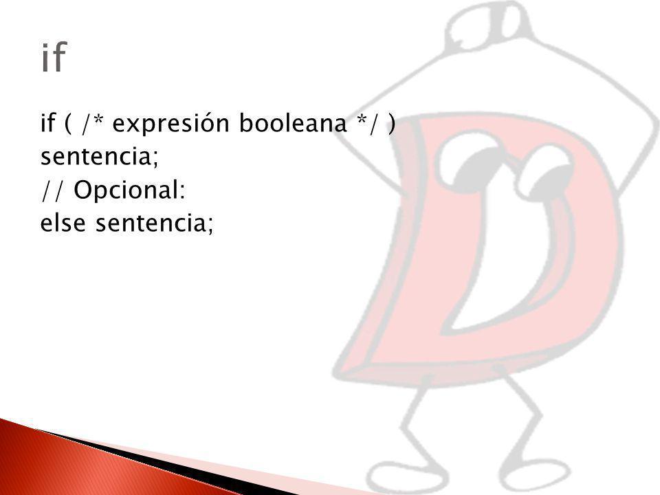 if if ( /* expresión booleana */ ) sentencia; // Opcional: