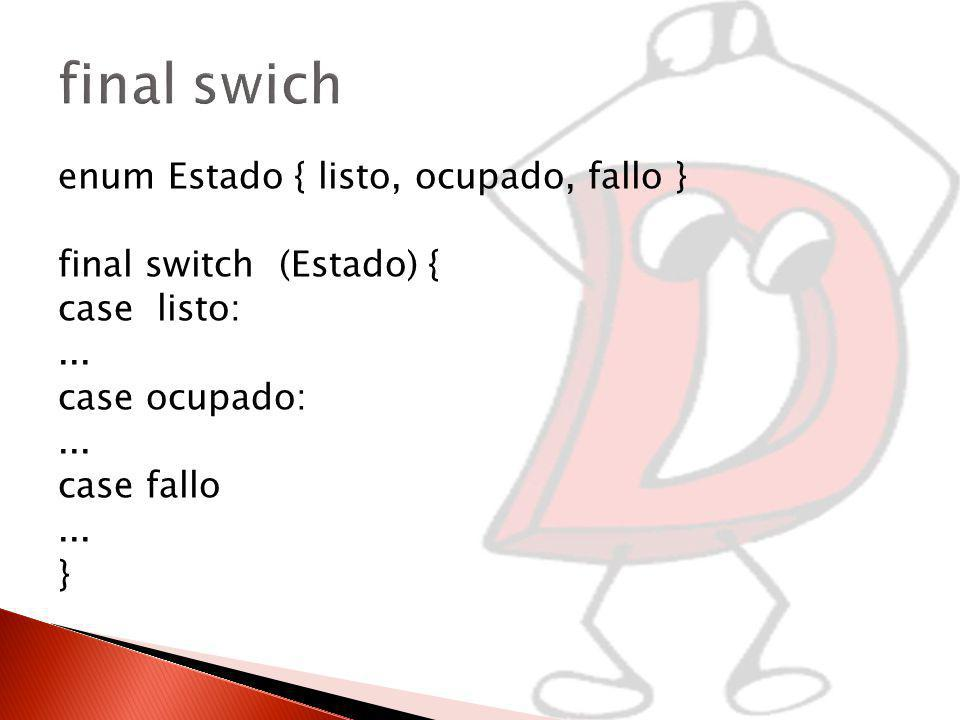 final swich enum Estado { listo, ocupado, fallo }