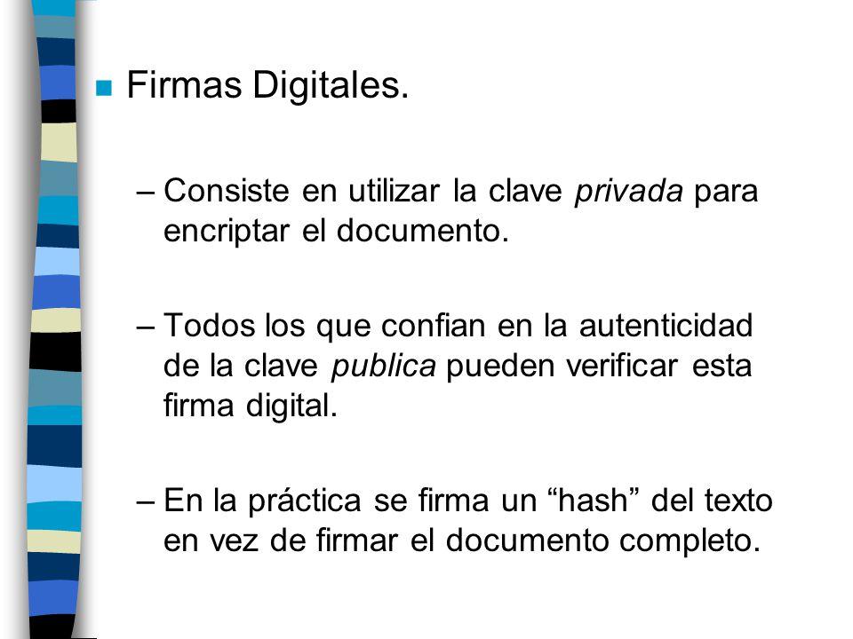 Firmas Digitales. Consiste en utilizar la clave privada para encriptar el documento.