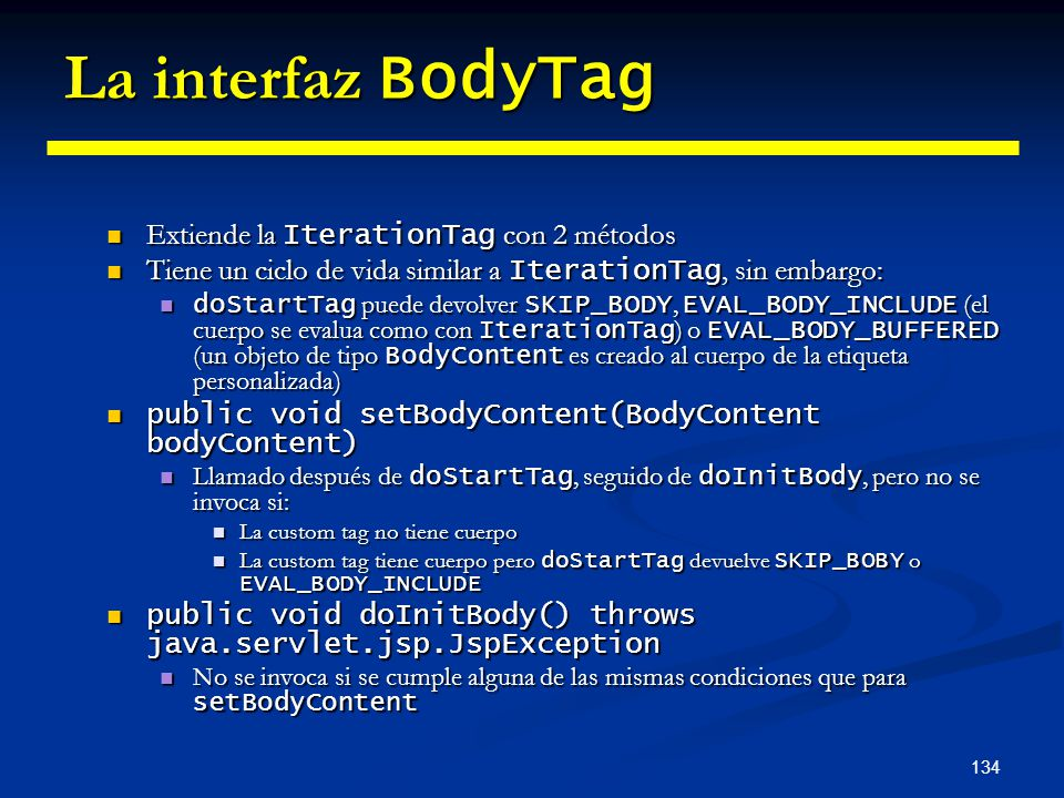 La interfaz BodyTag Extiende la IterationTag con 2 métodos