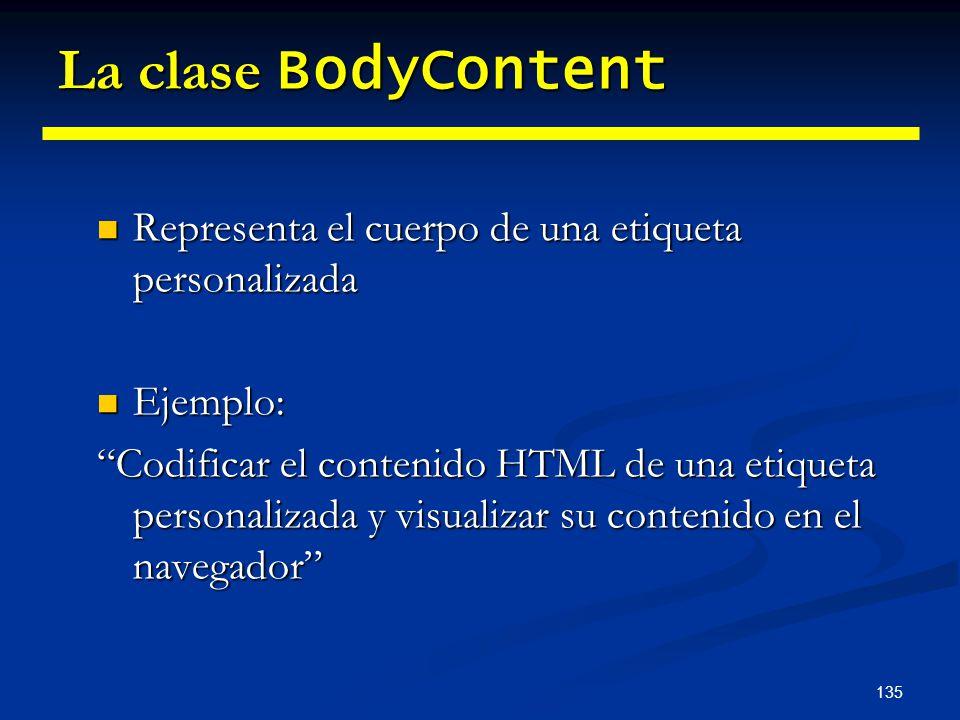 La clase BodyContent Representa el cuerpo de una etiqueta personalizada. Ejemplo: