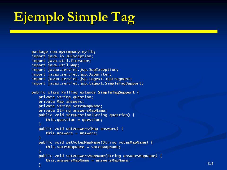Ejemplo Simple Tag package com.mycompany.mylib;