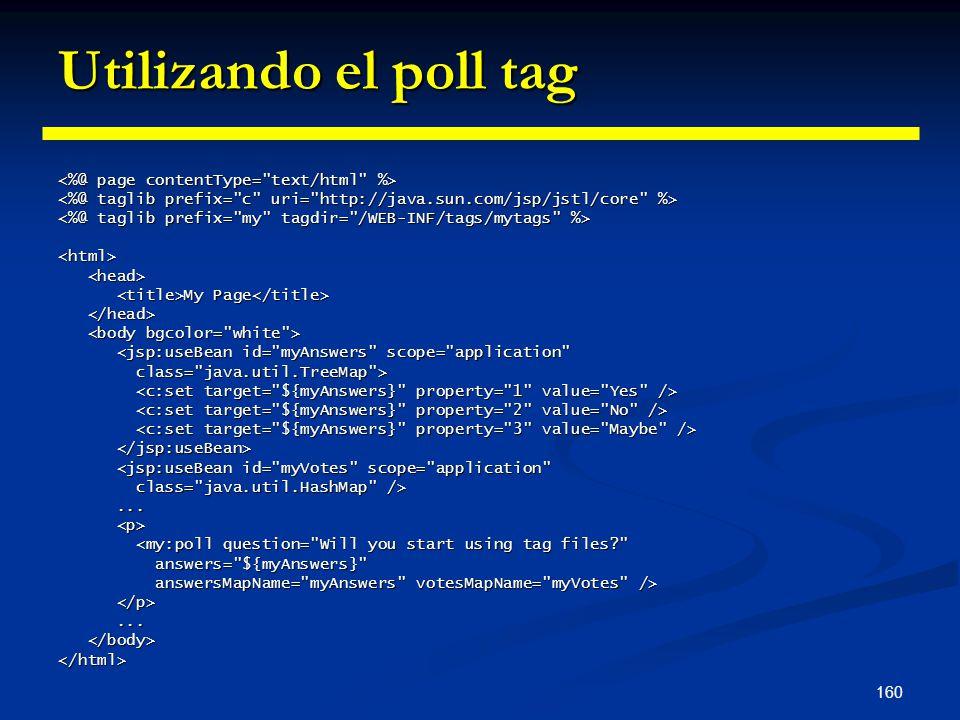 Utilizando el poll tag <%@ page contentType= text/html %>