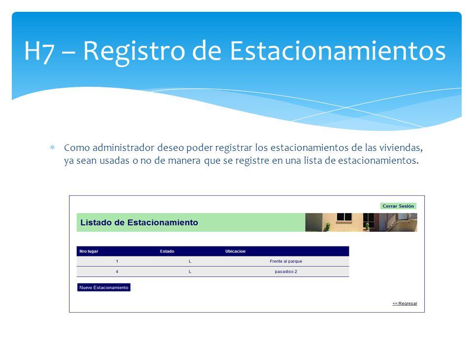 H7 – Registro de Estacionamientos