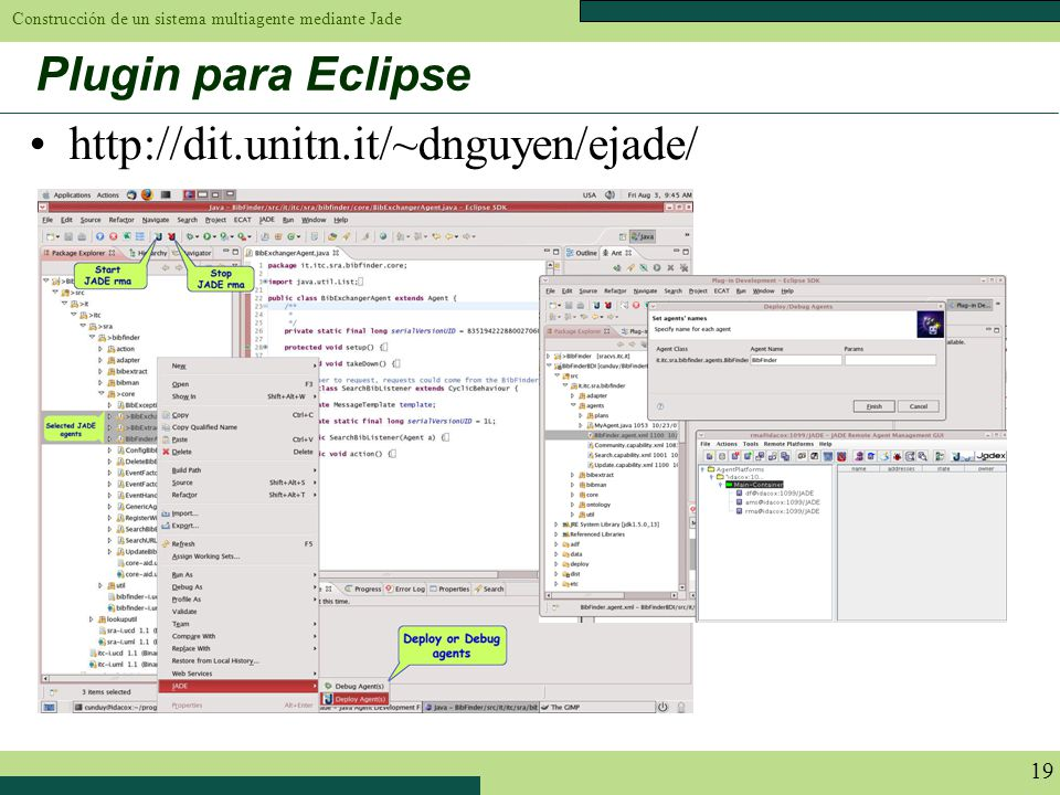 Plugin para Eclipse http://dit.unitn.it/~dnguyen/ejade/