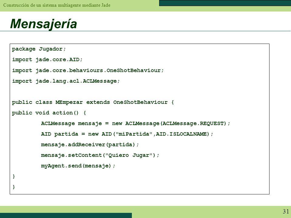 Mensajería package Jugador; import jade.core.AID;
