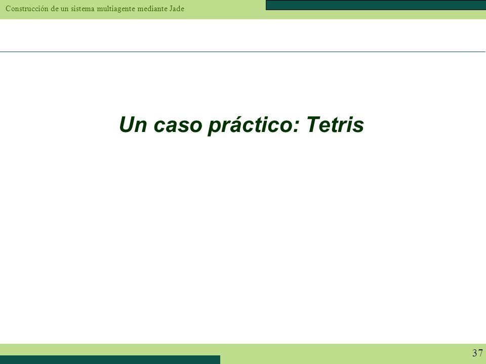 Un caso práctico: Tetris