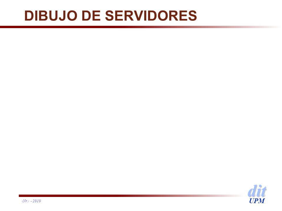 DIBUJO DE SERVIDORES ‹Nr.› - 2010