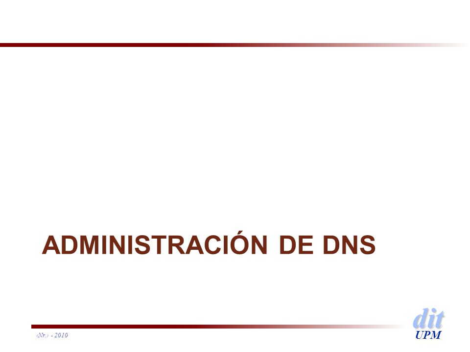 ADMINISTRACIÓN DE DNS ‹Nr.› - 2010