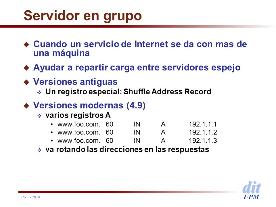 Servidor en grupo Cuando un servicio de Internet se da con mas de una máquina. Ayudar a repartir carga entre servidores espejo.