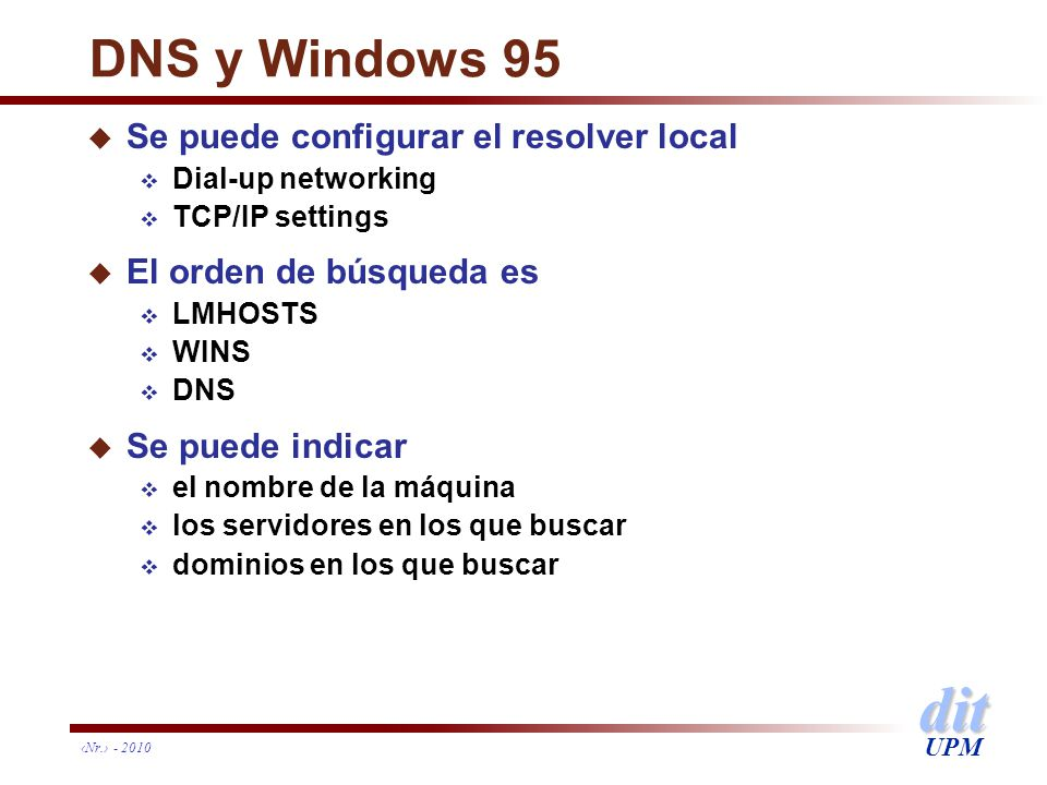 DNS y Windows 95 Se puede configurar el resolver local
