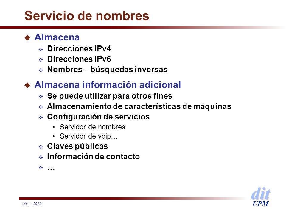 Servicio de nombres Almacena Almacena información adicional