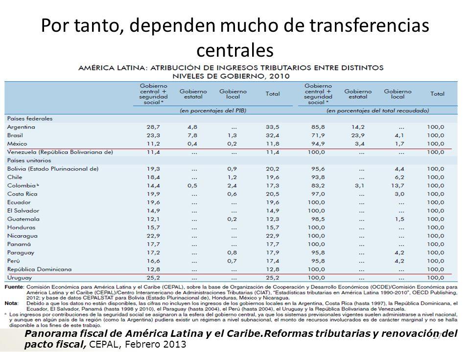 Por tanto, dependen mucho de transferencias centrales