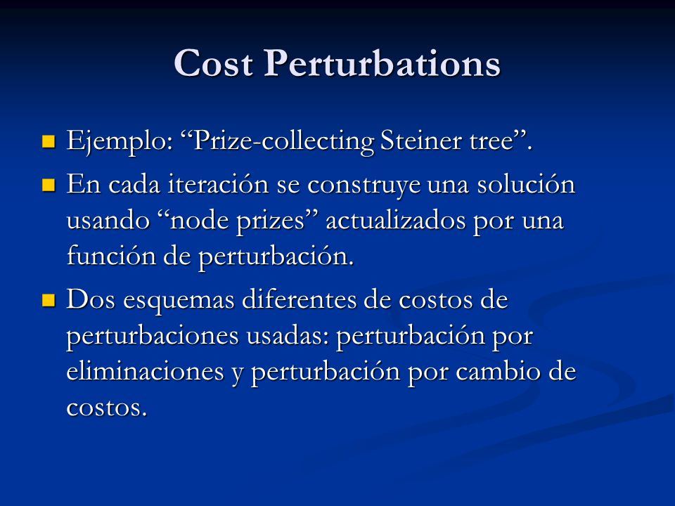 Cost Perturbations Ejemplo: Prize-collecting Steiner tree .